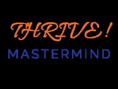 THRIVE! Mastermind